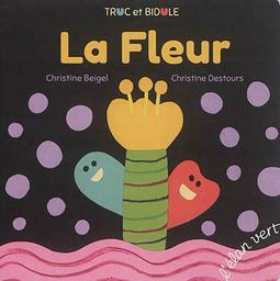 La fleur / Christine Beigel | Beigel, Christine (1972-....). Auteur