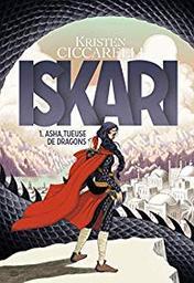 Asha tueuse de dragons / Kristen Ciccarelli | Ciccarelli, Kristen. Auteur