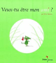 Veux-tu être mon ami ? / Éric Battut | Battut, Eric (1968-....). Auteur