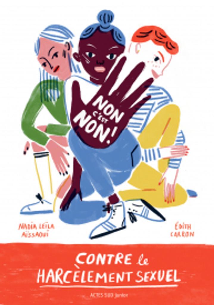 Non c'est non ! : contre le harcèlement sexuel / écrit par Nadia Leïla Aïssaoui |