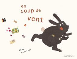 En coup de vent / illustrations Anne Herbauts | Herbauts, Anne (1975-....). Illustrateur