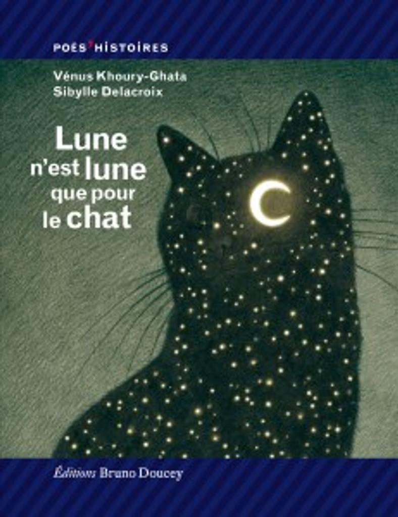 Lune n'est lune que pour le chat / poèmes Vénus Khoury-Ghata |