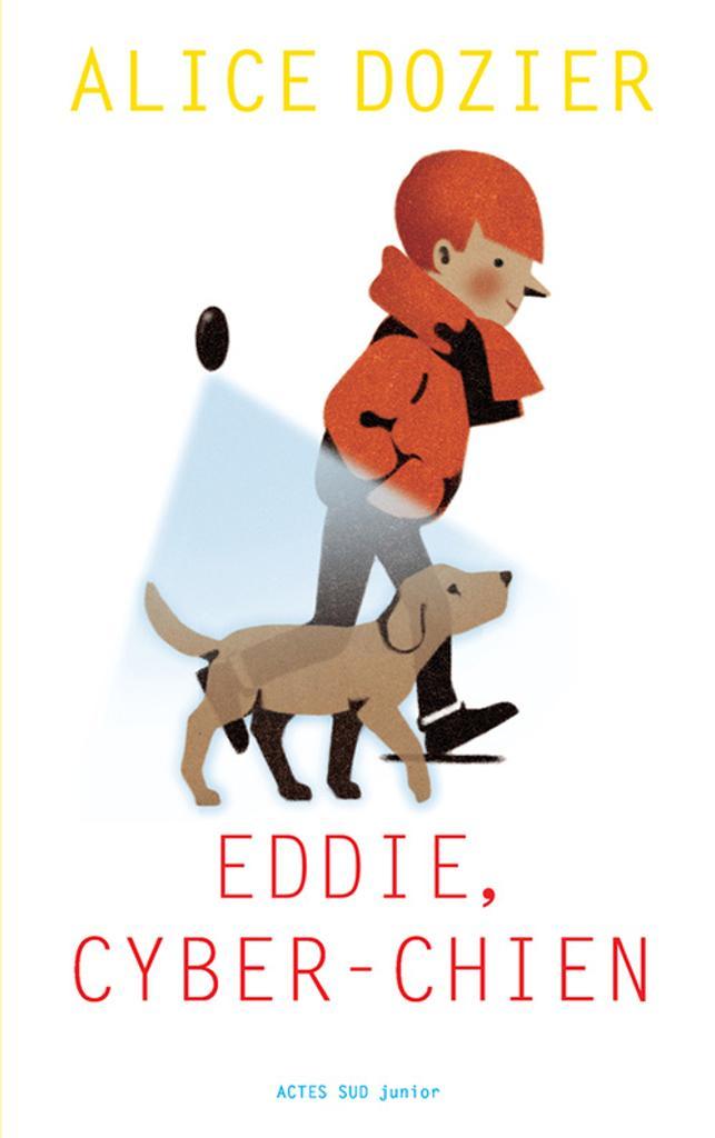 Eddie, cyber-chien / Alice Dozier |