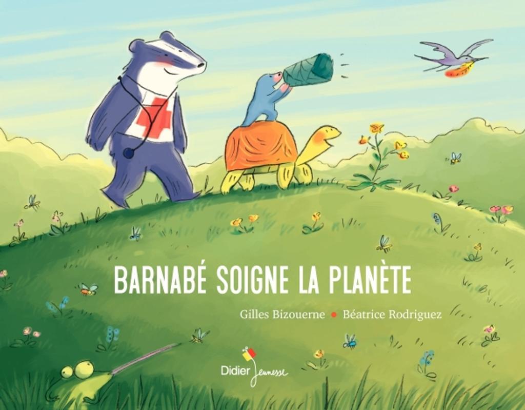 Barnabé soigne la planète / Gilles Bizouerne |
