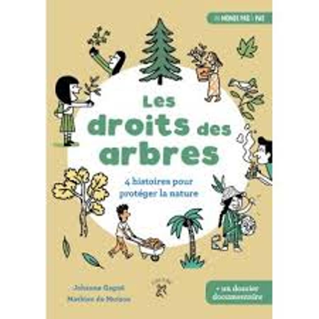 Les droits des arbres : 4 histoires pour protéger la nature / Johanne Gagné |