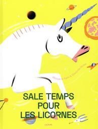 Sale temps pour les licornes / Mickaël el Fathi | Fathi, Mickaël el (1982-....). Auteur