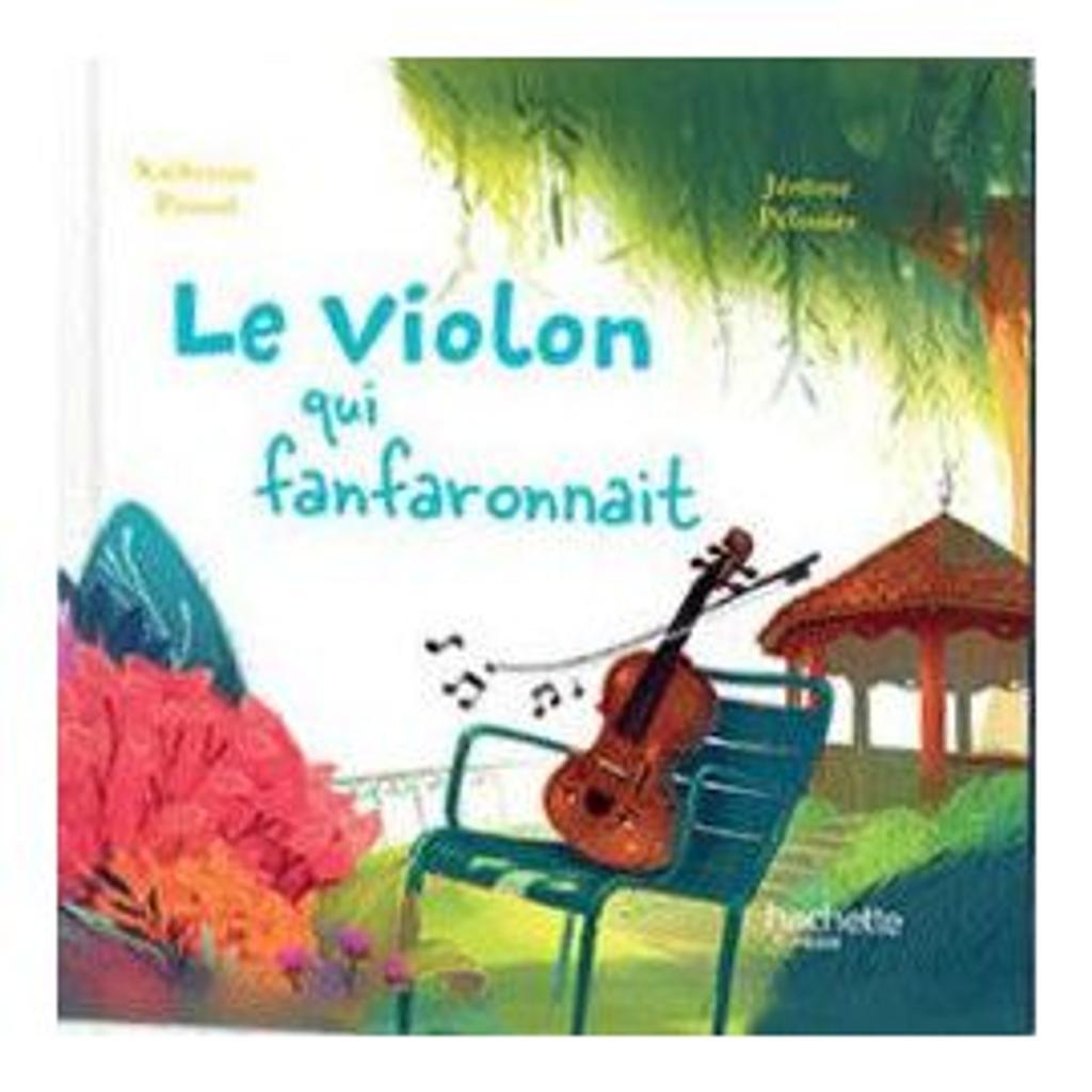 Le violon qui fanfaronnait / Katherine PANCOL  