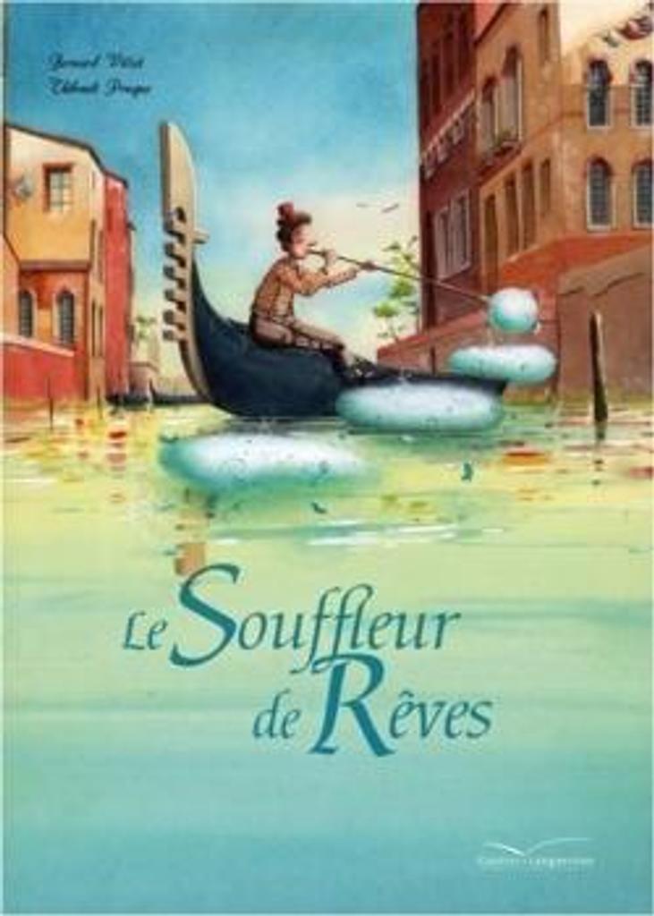 Le Souffleur de Rêves / Bernard Villiot |