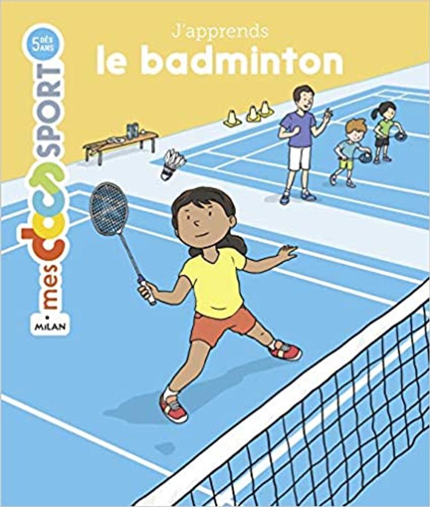 J'apprends le badminton / texte de Jérémy Rouche  