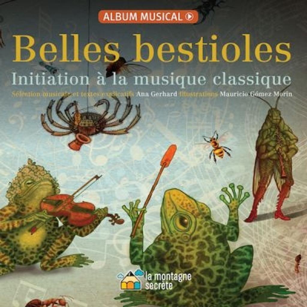 Belles bestioles : initiation à la musique classique / Ana Gerhard |