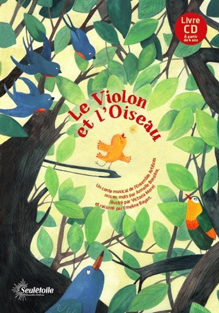 Le violon et l'oiseau / un conte musicial de l'Ensemble Artifices |